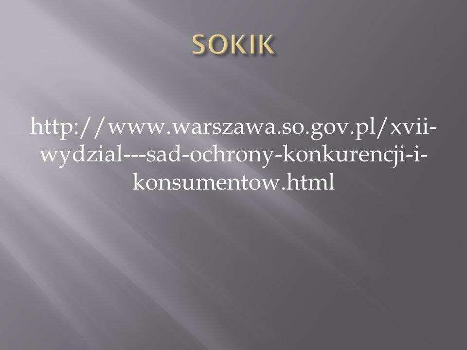 http://www.warszawa.so.gov.pl/xvii- wydzial---sad-ochrony-konkurencji-i- konsumentow.html