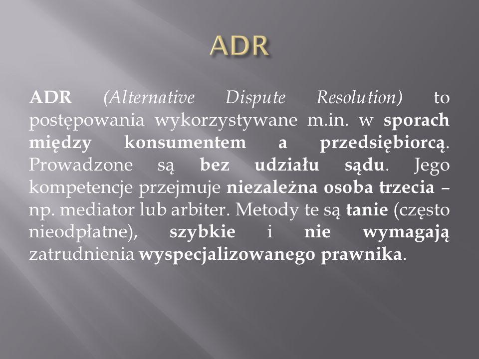 ADR (Alternative Dispute Resolution) to postępowania wykorzystywane m.in.