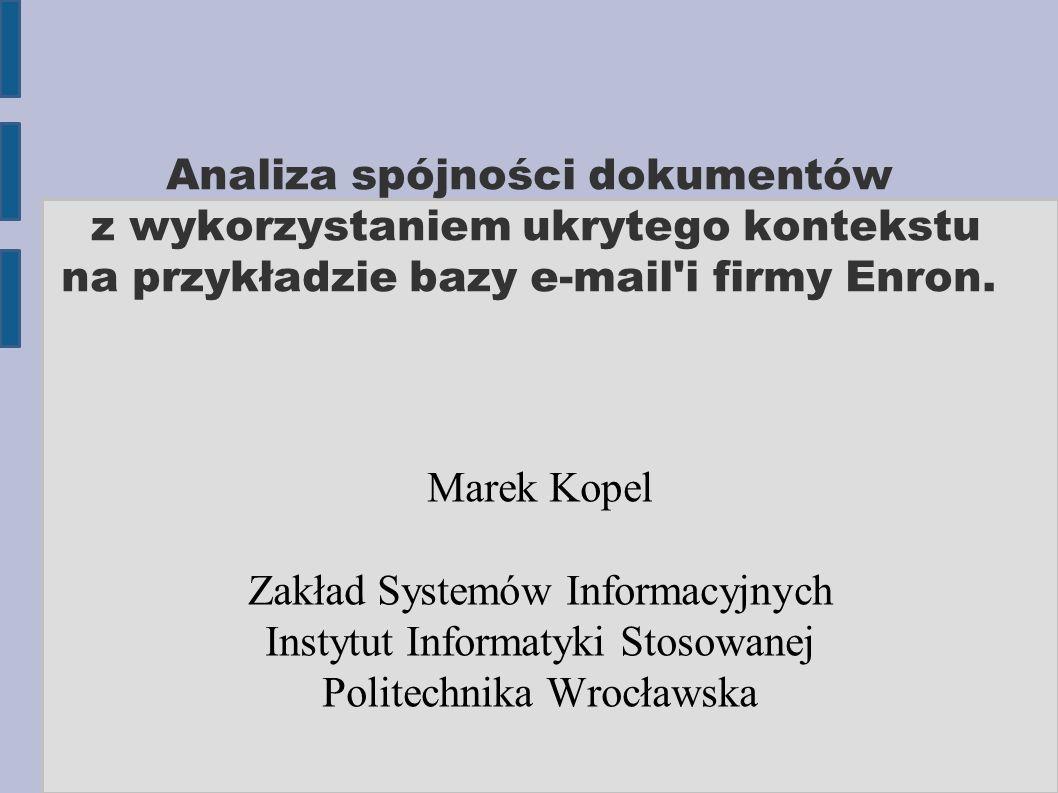 Analiza spójności dokumentów z wykorzystaniem ukrytego kontekstu na przykładzie bazy e-mail i firmy Enron.
