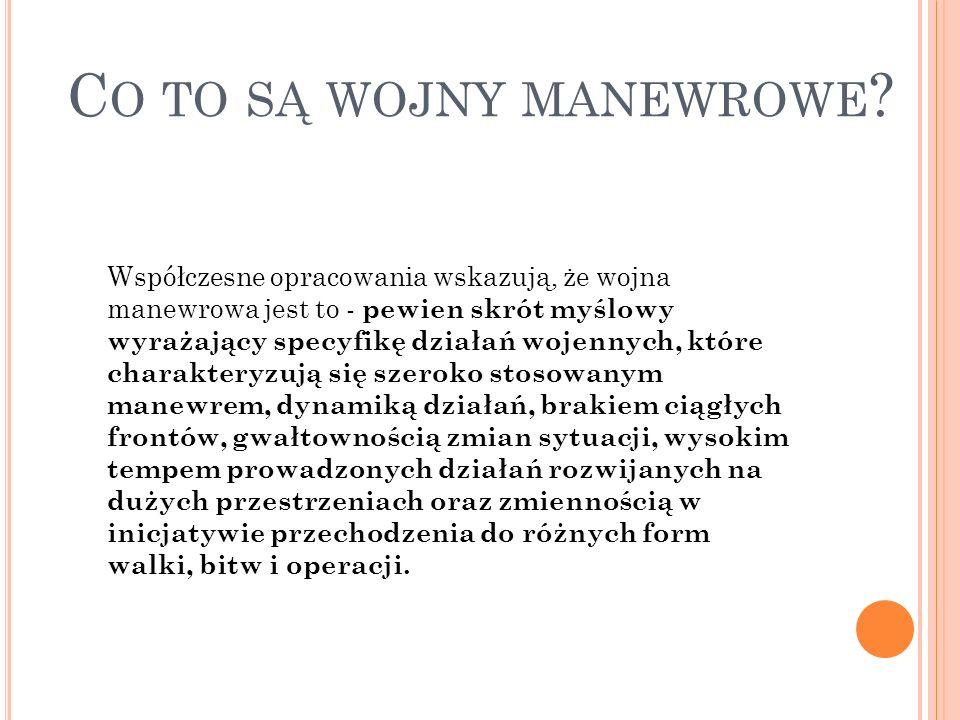 C O TO SĄ WOJNY MANEWROWE .