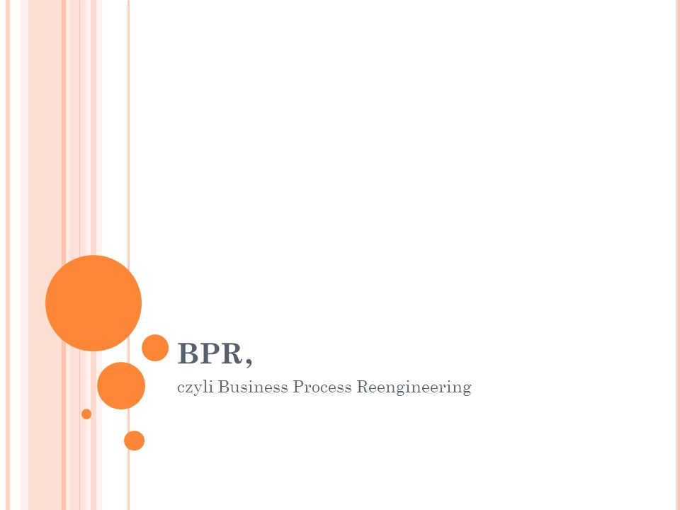 BPR, czyli Business Process Reengineering