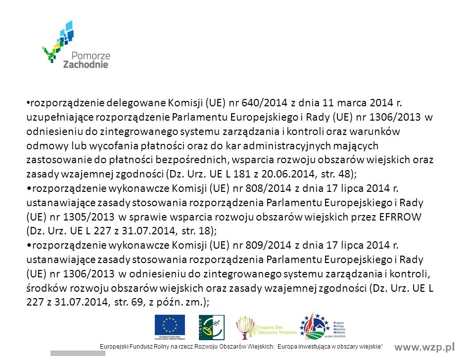 www.wzp.p l Europejski Fundusz Rolny na rzecz Rozwoju Obszarów Wiejskich: Europa inwestująca w obszary wiejskie Intensywność pomocy Intensywność pomocy wynosi do 100%, z wyjątkiem: - podmiotu wykonującego działalność gospodarczą, do której stosuje się przepisy ustawy z dnia 2 lipca 2004 r.