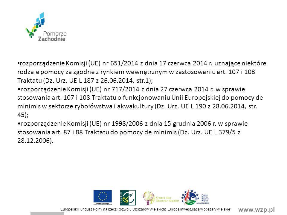 www.wzp.p l Europejski Fundusz Rolny na rzecz Rozwoju Obszarów Wiejskich: Europa inwestująca w obszary wiejskie W przypadku operacji w zakresie podejmowania działalności gospodarczej nie stosuje się przepisów dotyczących zapewnienia trwałości operacji oraz konkurencyjnego wyboru wykonawców, a umowa zawiera ponadto zobowiązania beneficjenta do: 1) podjęcia we własnym imieniu działalności gospodarczej, do której stosuje się przepisy ustawy z dnia 2 lipca 2004 r.