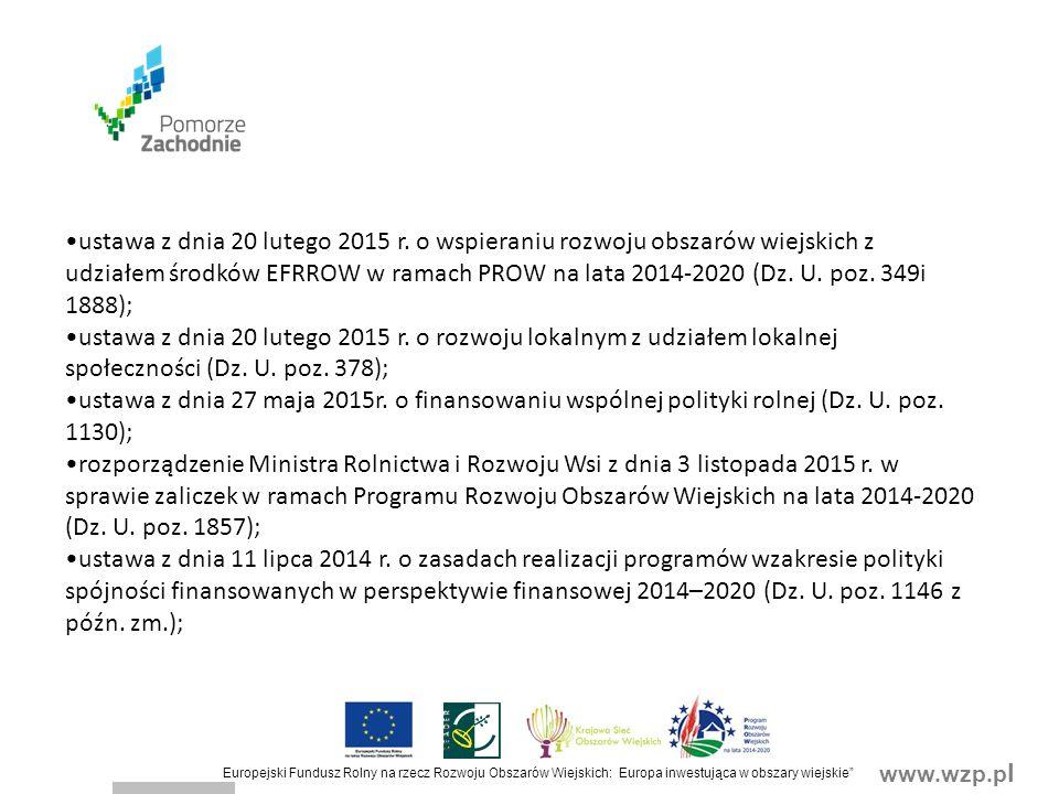www.wzp.p l Europejski Fundusz Rolny na rzecz Rozwoju Obszarów Wiejskich: Europa inwestująca w obszary wiejskie Rozwijanie działalności gospodarczej (1) 1) podmiot ubiegający się o jej przyznanie wykonuje działalność gospodarczą, do której stosuje się przepisy ustawy z dnia 2 lipca 2004 r.