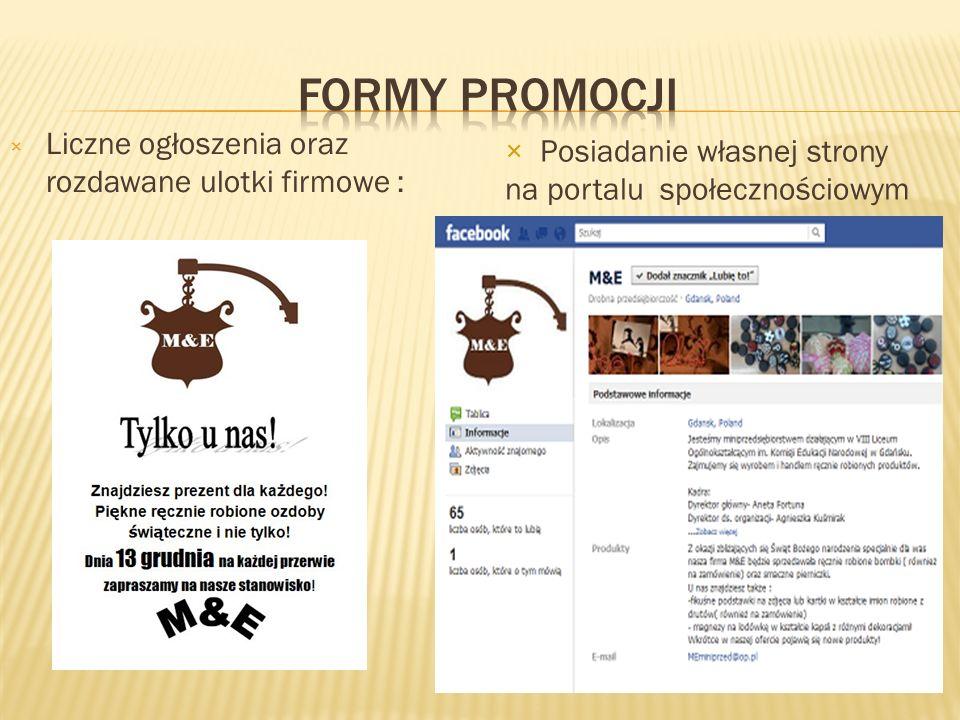 × Liczne ogłoszenia oraz rozdawane ulotki firmowe : × Posiadanie własnej strony na portalu społecznościowym