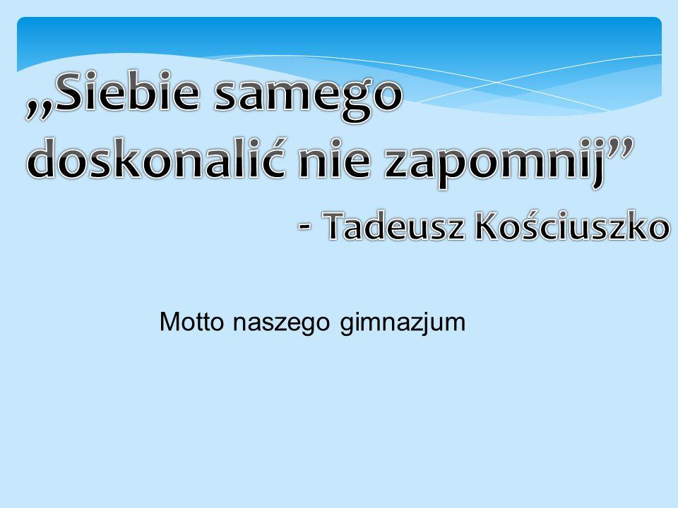Motto naszego gimnazjum