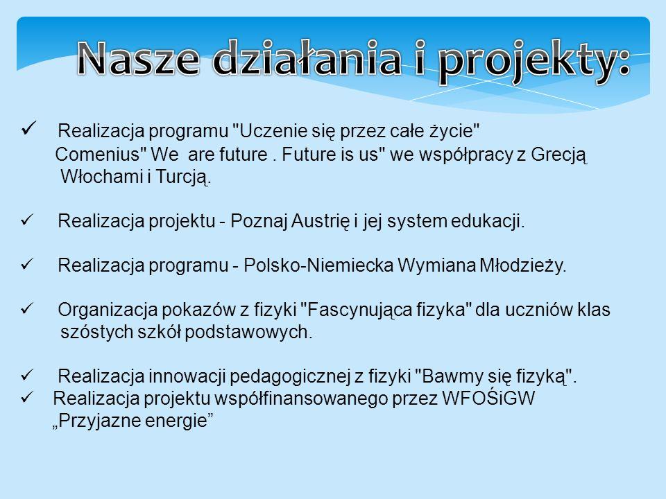 Realizacja programu Uczenie się przez całe życie Comenius We are future.