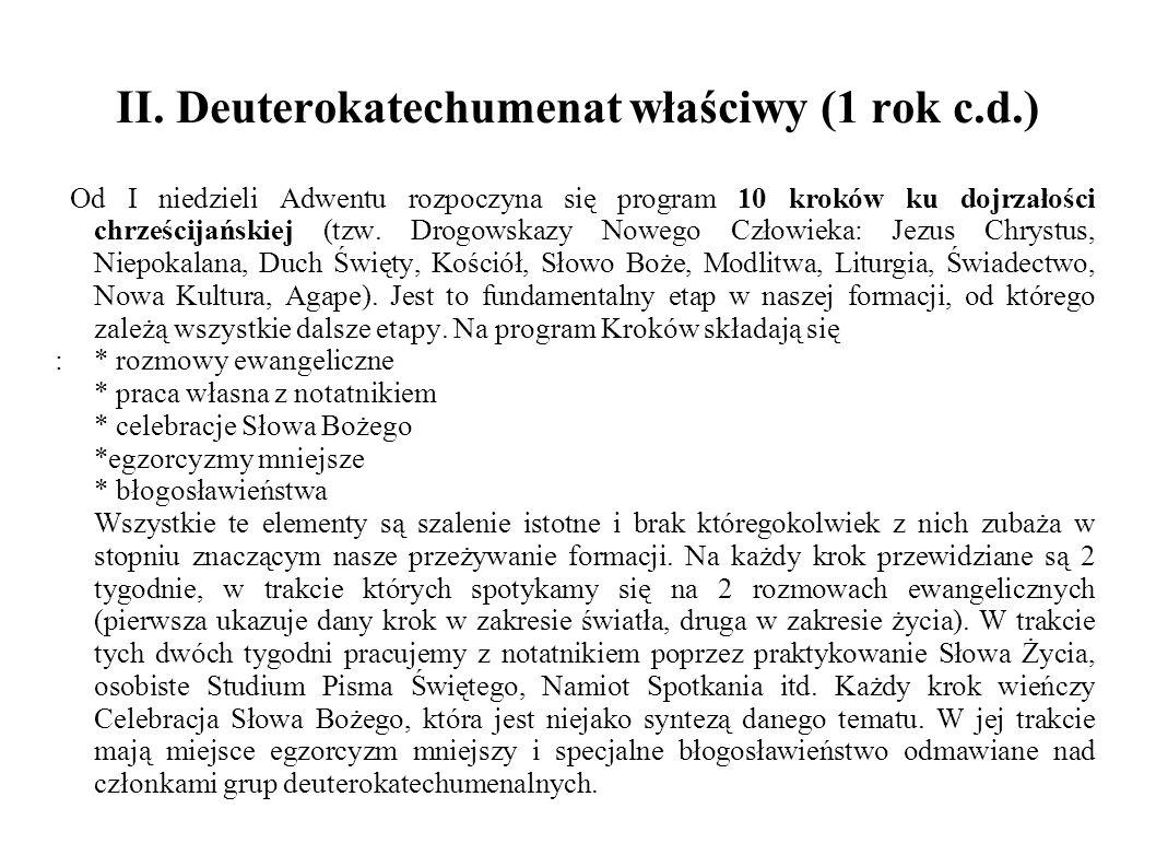 II. Deuterokatechumenat właściwy (1 rok c.d.) Od I niedzieli Adwentu rozpoczyna się program 10 kroków ku dojrzałości chrześcijańskiej (tzw. Drogowskaz