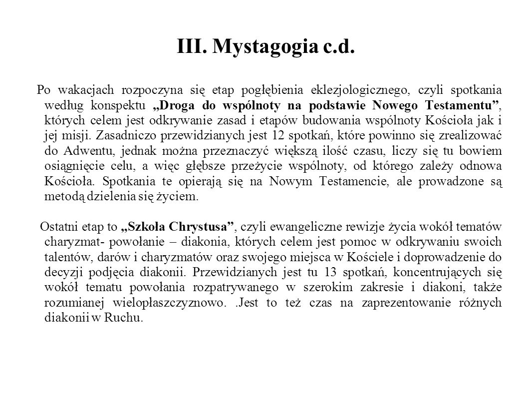 """III. Mystagogia c.d. Po wakacjach rozpoczyna się etap pogłębienia eklezjologicznego, czyli spotkania według konspektu """"Droga do wspólnoty na podstawie"""