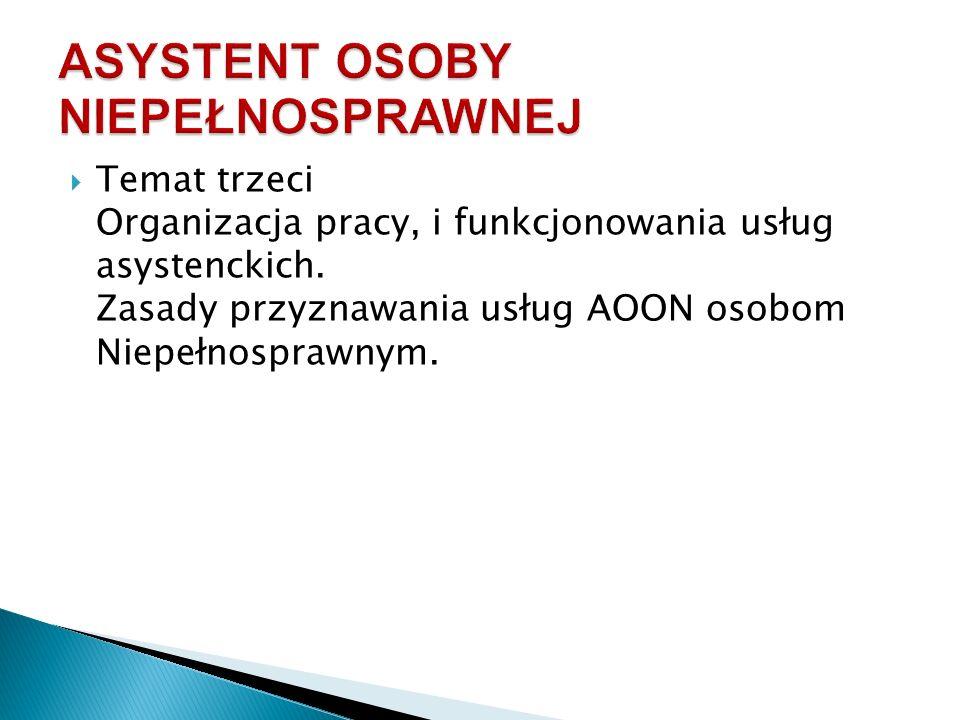  Temat trzeci Organizacja pracy, i funkcjonowania usług asystenckich.