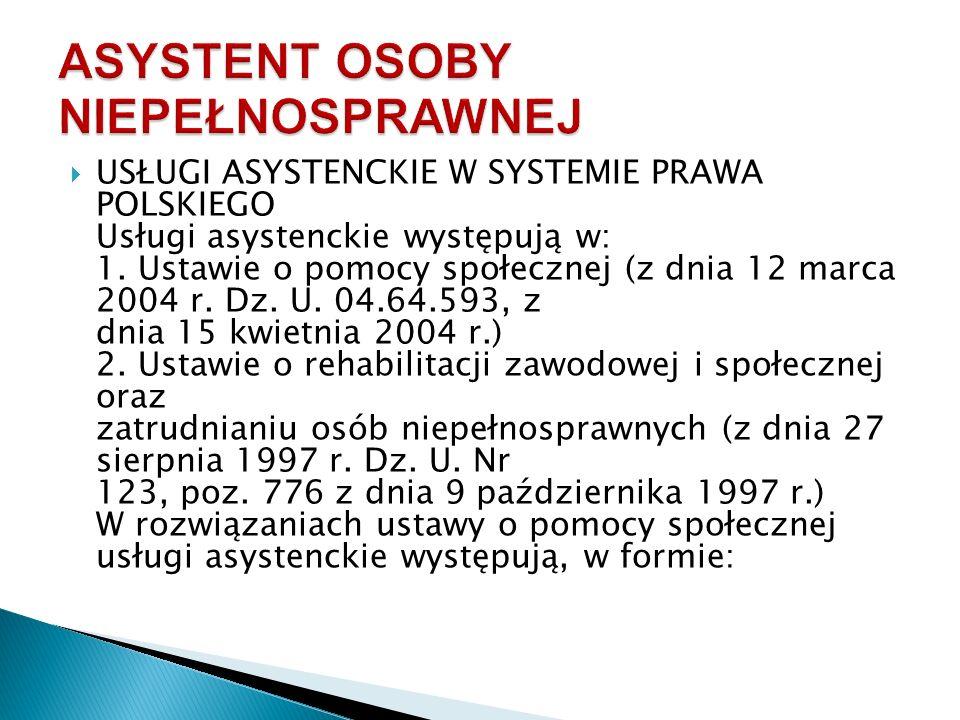  USŁUGI ASYSTENCKIE W SYSTEMIE PRAWA POLSKIEGO Usługi asystenckie występują w: 1.