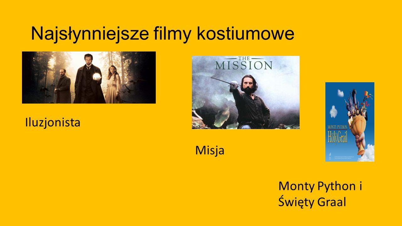 Najsłynniejsze filmy kostiumowe Iluzjonista Misja Monty Python i Święty Graal