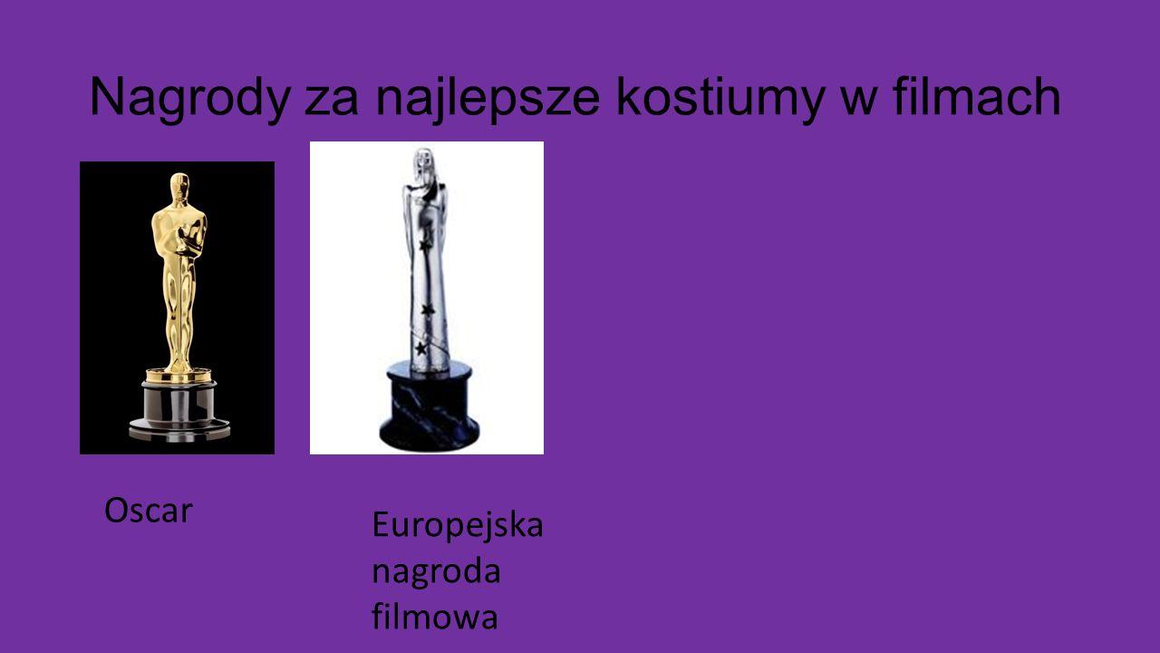 Nagrody za najlepsze kostiumy w filmach Oscar Europejska nagroda filmowa