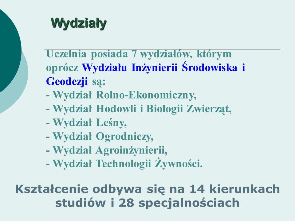 Uczelnia posiada 7 wydziałów, którym oprócz Wydziału Inżynierii Środowiska i Geodezji są: - Wydział Rolno-Ekonomiczny, - Wydział Hodowli i Biologii Zwierząt, - Wydział Leśny, - Wydział Ogrodniczy, - Wydział Agroinżynierii, - Wydział Technologii Żywności.