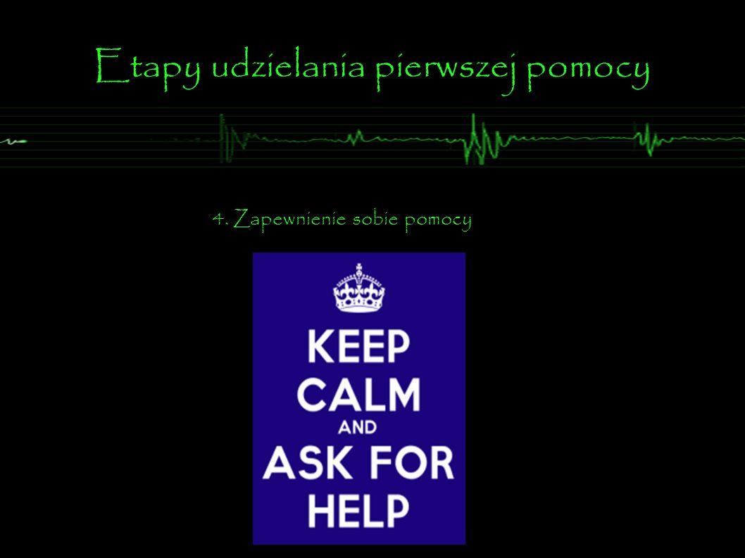 Etapy udzielania pierwszej pomocy 5. Wykonanie czynno ś ci ratunkowych