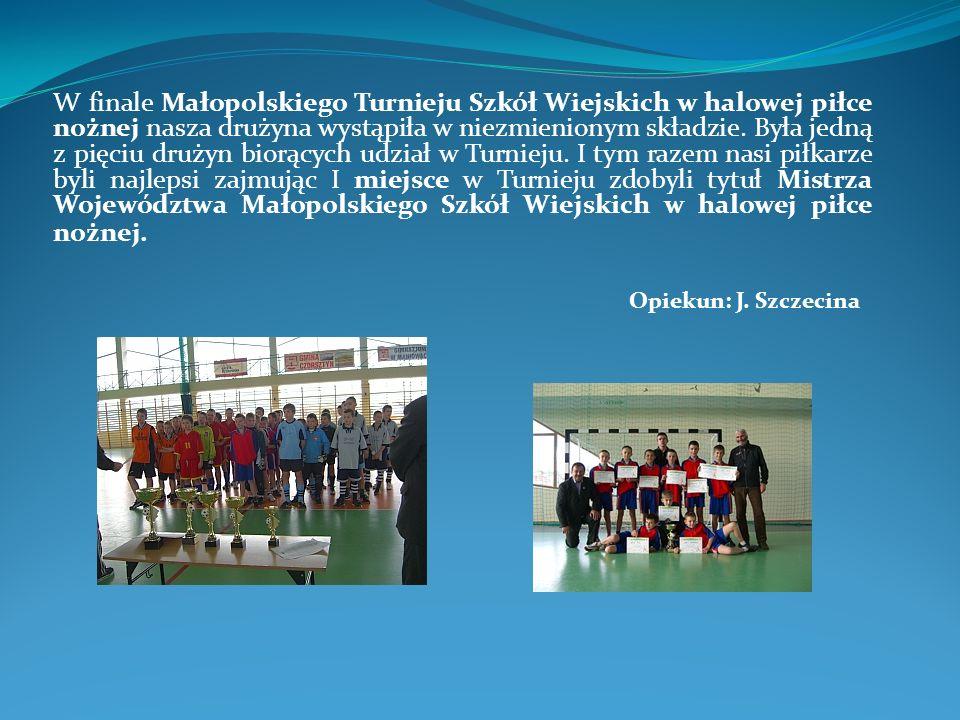 W finale Małopolskiego Turnieju Szkół Wiejskich w halowej piłce nożnej nasza drużyna wystąpiła w niezmienionym składzie.