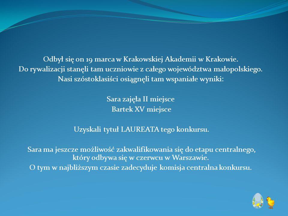 Odbył się on 19 marca w Krakowskiej Akademii w Krakowie.