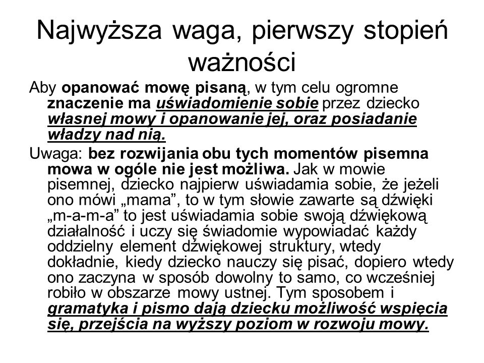 Gramatyka i pismo To tylko 2 przykłady w/w prawidłowości wynikających z badań Wygotskiego.