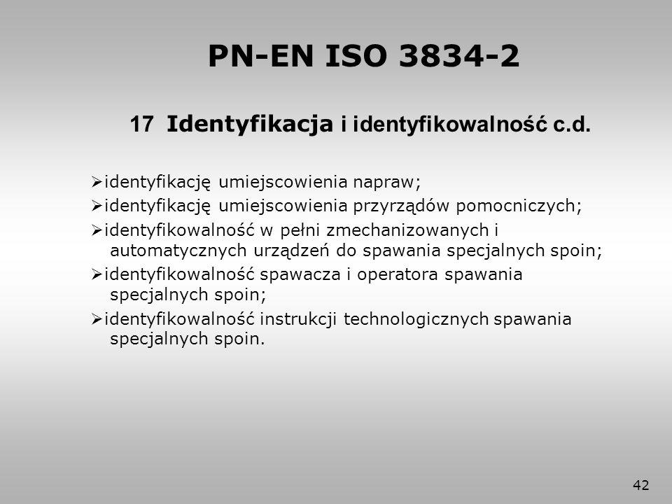 42  identyfikację umiejscowienia napraw;  identyfikację umiejscowienia przyrządów pomocniczych;  identyfikowalność w pełni zmechanizowanych i autom