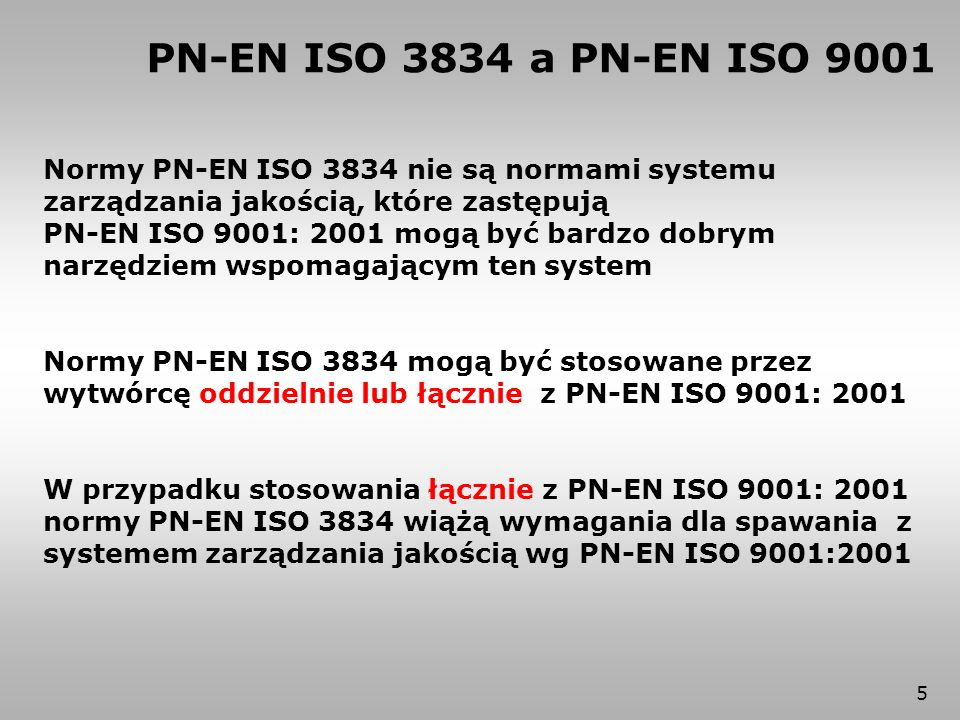 56 PN-EN ISO 15614-8:2005 Specyfikacja i kwalifikowanie technologii spawania metali - Badanie technologii spawania - Część 8: Spawanie rur z płytami sitowymi, PN-EN ISO 15614-10:2005 (U) Specyfikacja i kwalifikowanie technologii spawania metali - Badanie technologii spawania - Część 10: Spawanie podwodne na sucho, PN-EN ISO 15614-11:2005 Specyfikacja i kwalifikowanie technologii spawania metali - Badanie technologii spawania - Część 11: Spawanie wiązką elektronów i wiązką promieniowania laserowego PN-EN ISO 3834-5