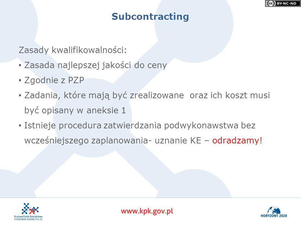 Subcontracting Zasady kwalifikowalności: Zasada najlepszej jakości do ceny Zgodnie z PZP Zadania, które mają być zrealizowane oraz ich koszt musi być