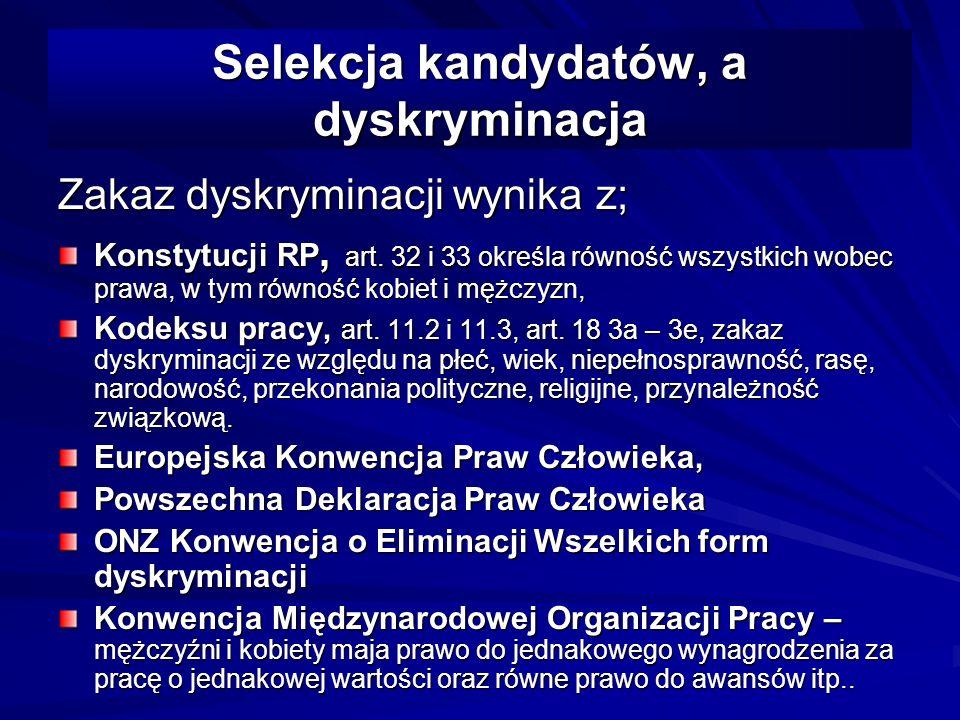 Selekcja kandydatów, a dyskryminacja Zakaz dyskryminacji wynika z; Konstytucji RP, art.