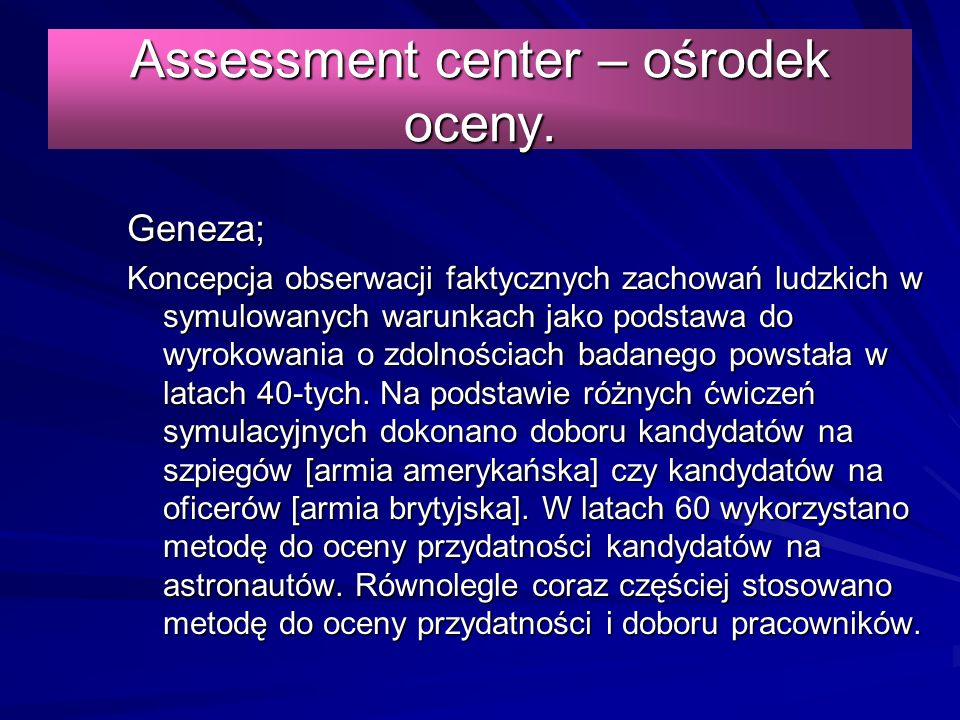 Assessment center – ośrodek oceny.