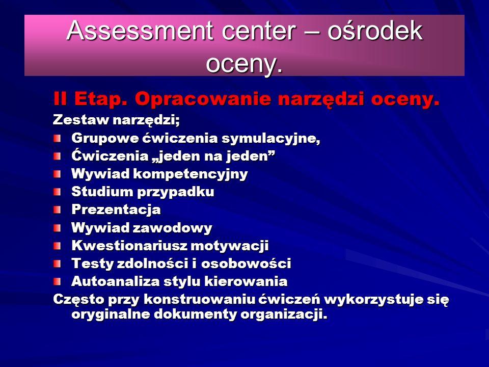 Assessment center – ośrodek oceny. II Etap. Opracowanie narzędzi oceny.