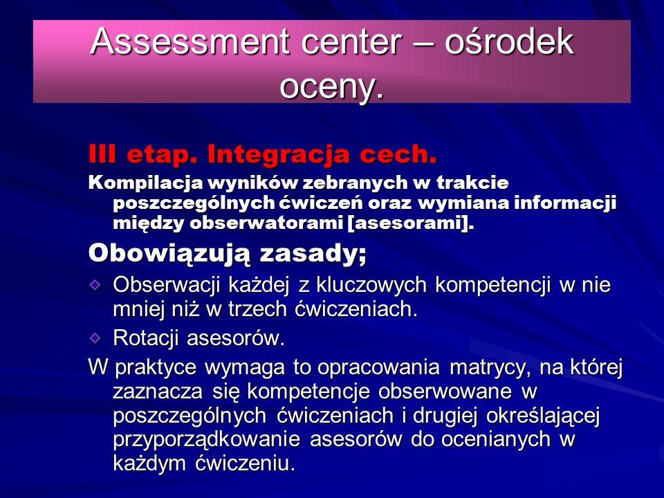 Assessment center – ośrodek oceny. III etap. Integracja cech.