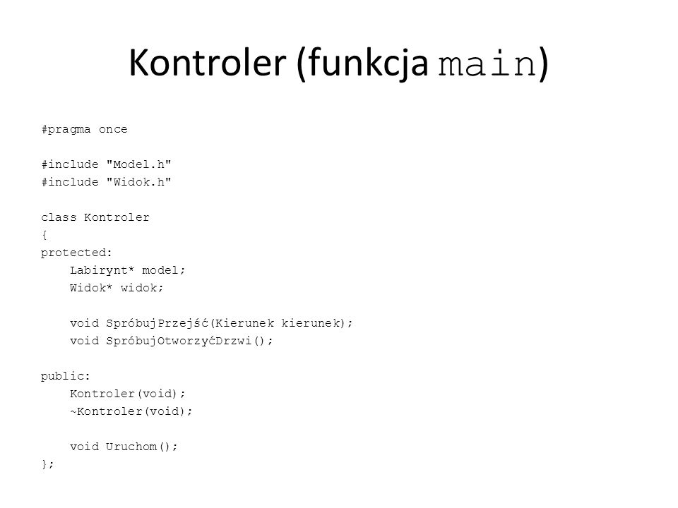 Kontroler (funkcja main ) #pragma once #include