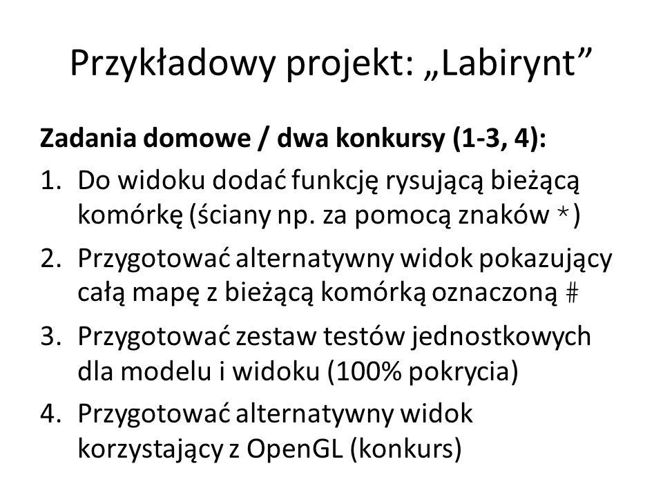 """Przykładowy projekt: """"Labirynt Zadania domowe / dwa konkursy (1-3, 4): 1.Do widoku dodać funkcję rysującą bieżącą komórkę (ściany np."""