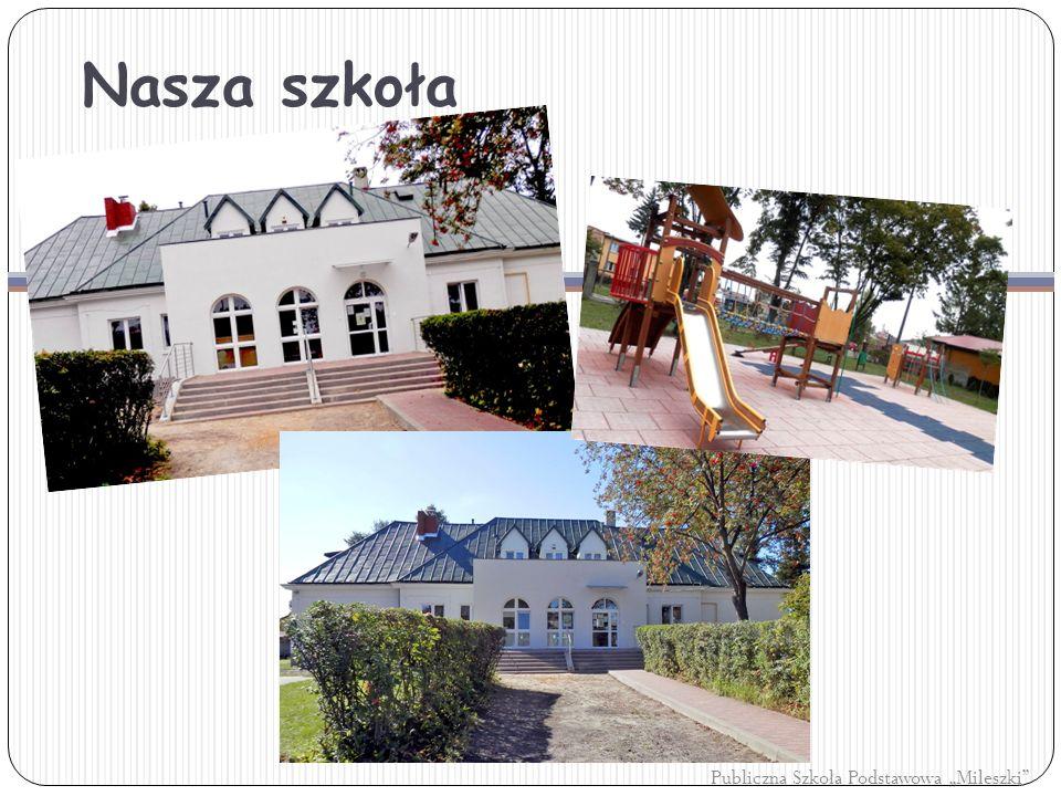 """Nasza szkoła Publiczna Szkoła Podstawowa """"Mileszki"""