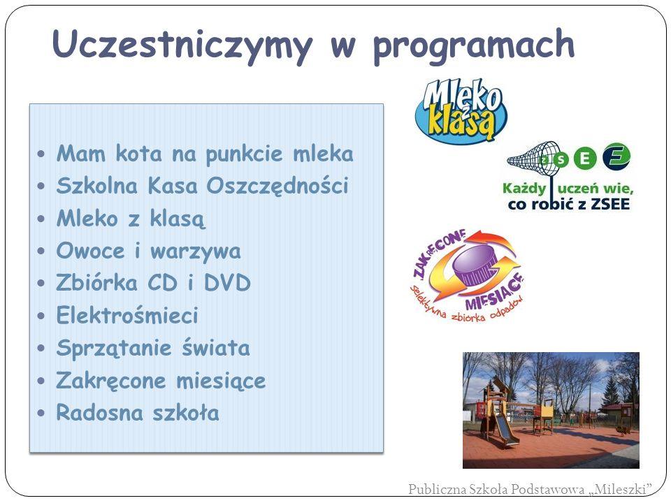"""Uczestniczymy w programach Publiczna Szkoła Podstawowa """"Mileszki"""