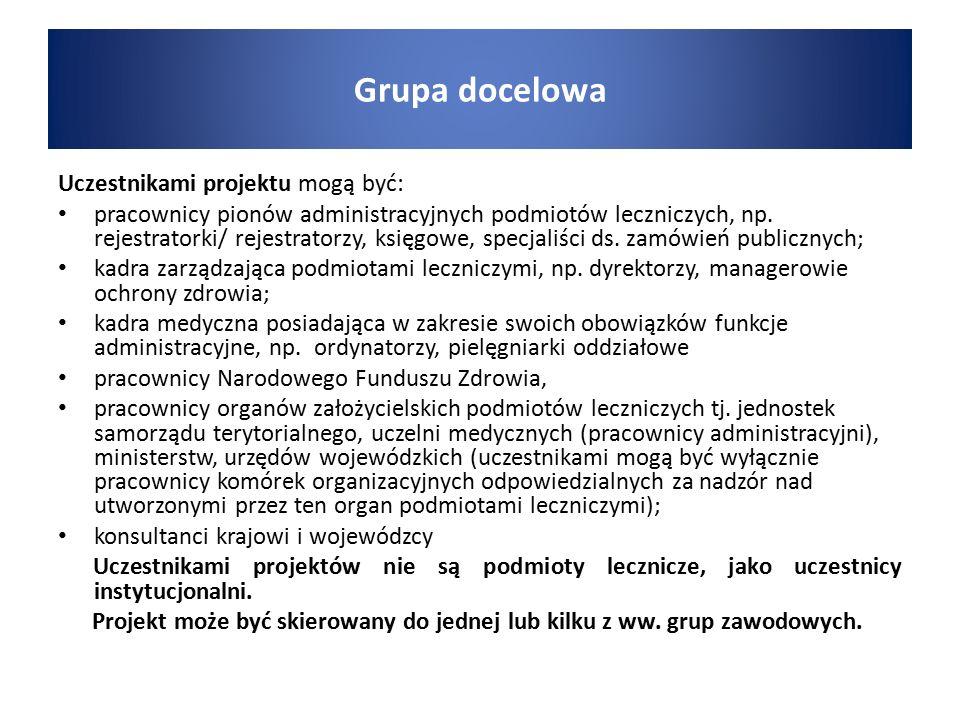 Uczestnikami projektu mogą być: pracownicy pionów administracyjnych podmiotów leczniczych, np.