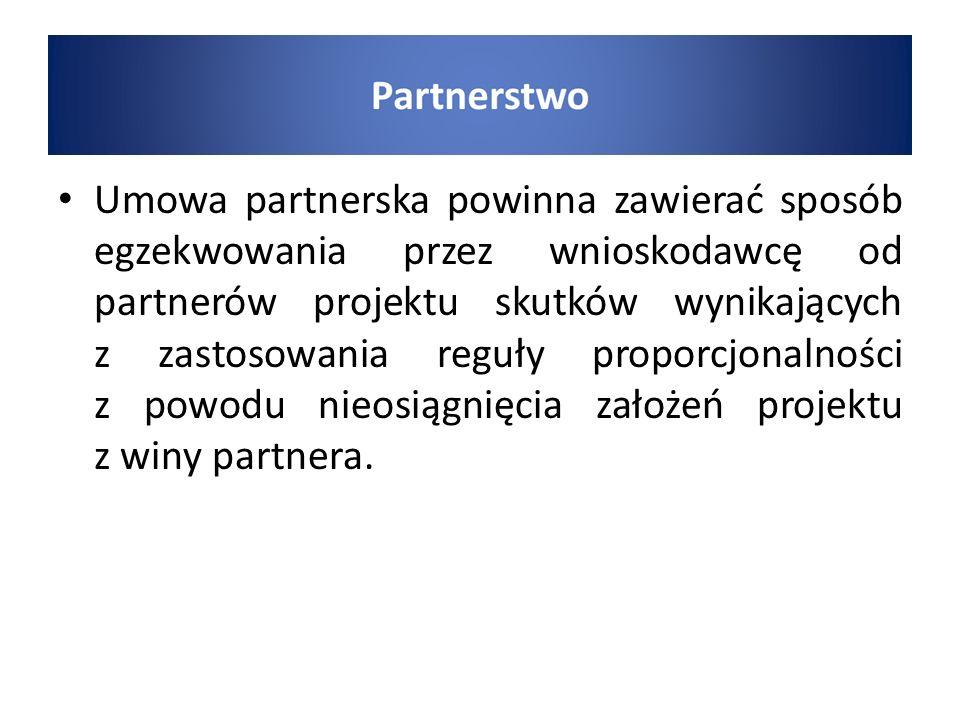 Umowa partnerska powinna zawierać sposób egzekwowania przez wnioskodawcę od partnerów projektu skutków wynikających z zastosowania reguły proporcjonalności z powodu nieosiągnięcia założeń projektu z winy partnera.