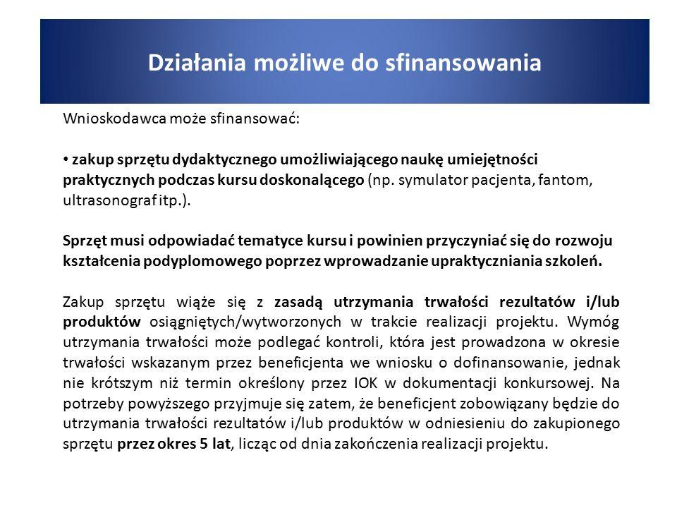 Wnioskodawca może sfinansować: zakup sprzętu dydaktycznego umożliwiającego naukę umiejętności praktycznych podczas kursu doskonalącego (np. symulator