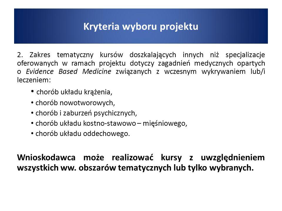 Kryteria wyboru projektu 2. Zakres tematyczny kursów doszkalających innych niż specjalizacje oferowanych w ramach projektu dotyczy zagadnień medycznyc