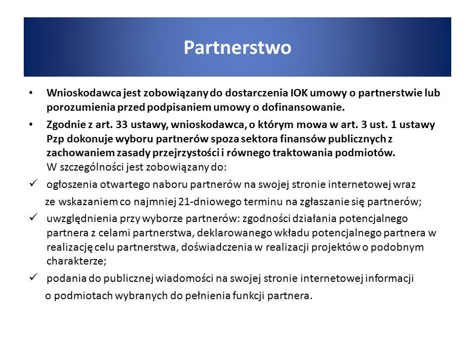 Wnioskodawca jest zobowiązany do dostarczenia IOK umowy o partnerstwie lub porozumienia przed podpisaniem umowy o dofinansowanie. Zgodnie z art. 33 us