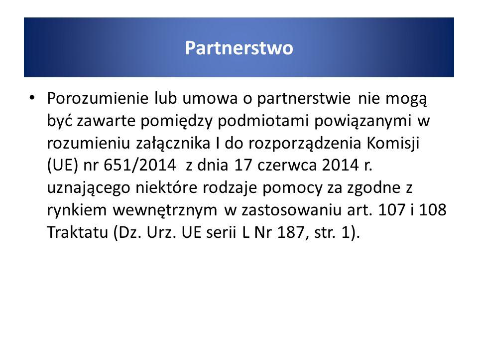 Porozumienie lub umowa o partnerstwie nie mogą być zawarte pomiędzy podmiotami powiązanymi w rozumieniu załącznika I do rozporządzenia Komisji (UE) nr 651/2014 z dnia 17 czerwca 2014 r.