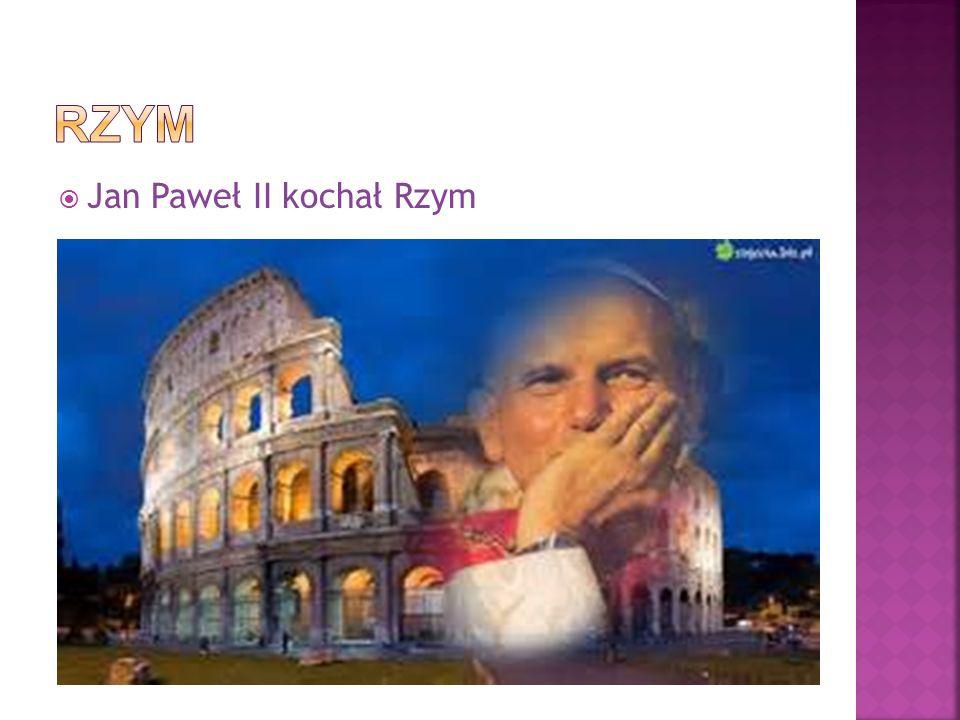  Jan Paweł II kochał Rzym