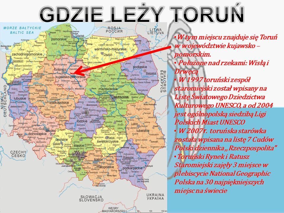 W tym miejscu znajduje się Toruń w województwie kujawsko – pomorskim.