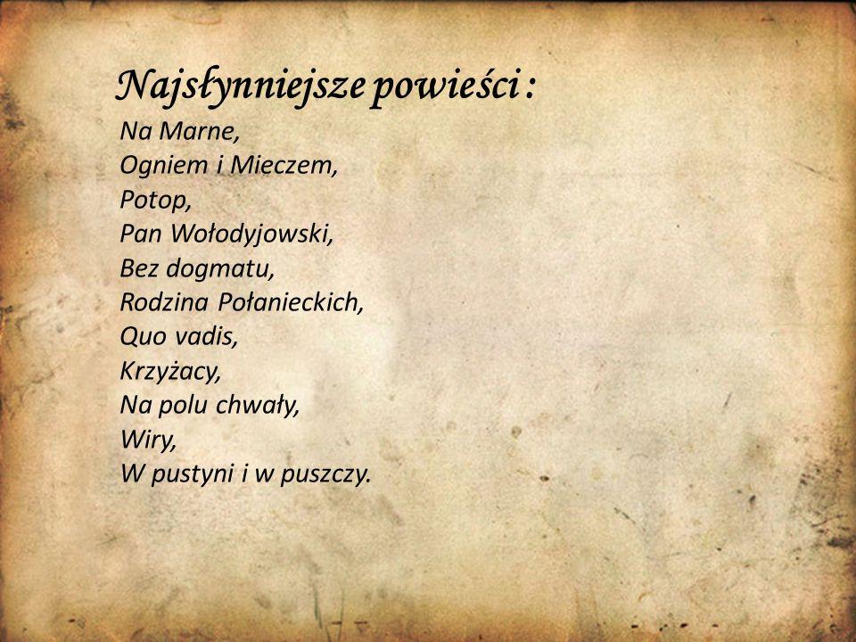 Najsłynniejsze powieści : Na Marne, Ogniem i Mieczem, Potop, Pan Wołodyjowski, Bez dogmatu, Rodzina Połanieckich, Quo vadis, Krzyżacy, Na polu chwały,