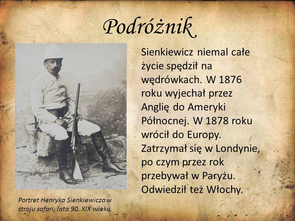 Podróżnik Sienkiewicz niemal całe życie spędził na wędrówkach. W 1876 roku wyjechał przez Anglię do Ameryki Północnej. W 1878 roku wrócił do Europy. Z