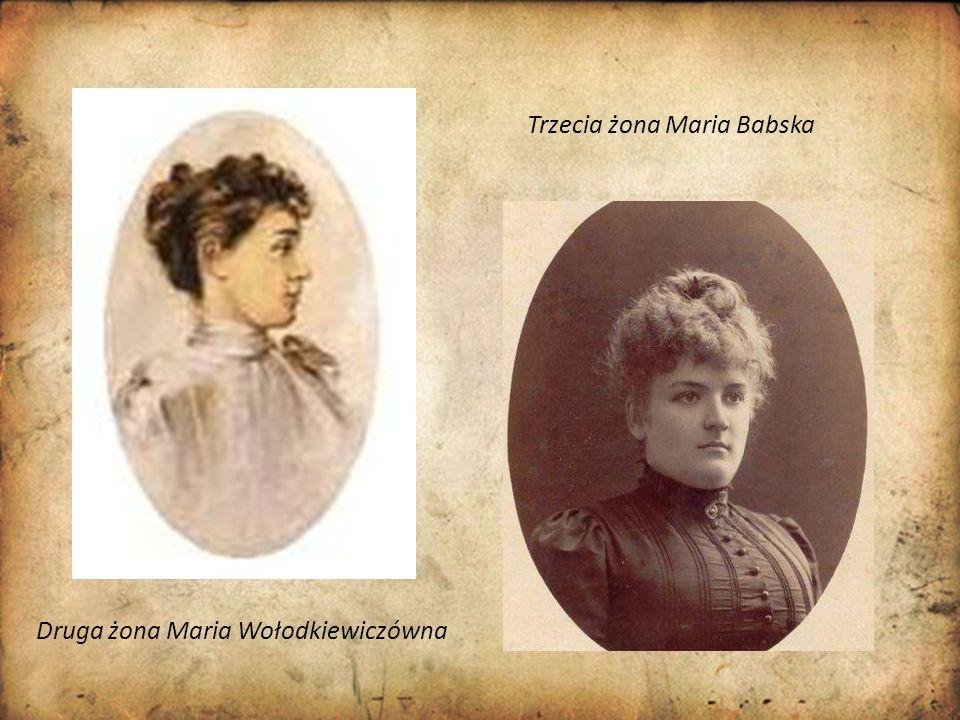 Druga żona Maria Wołodkiewiczówna Trzecia żona Maria Babska