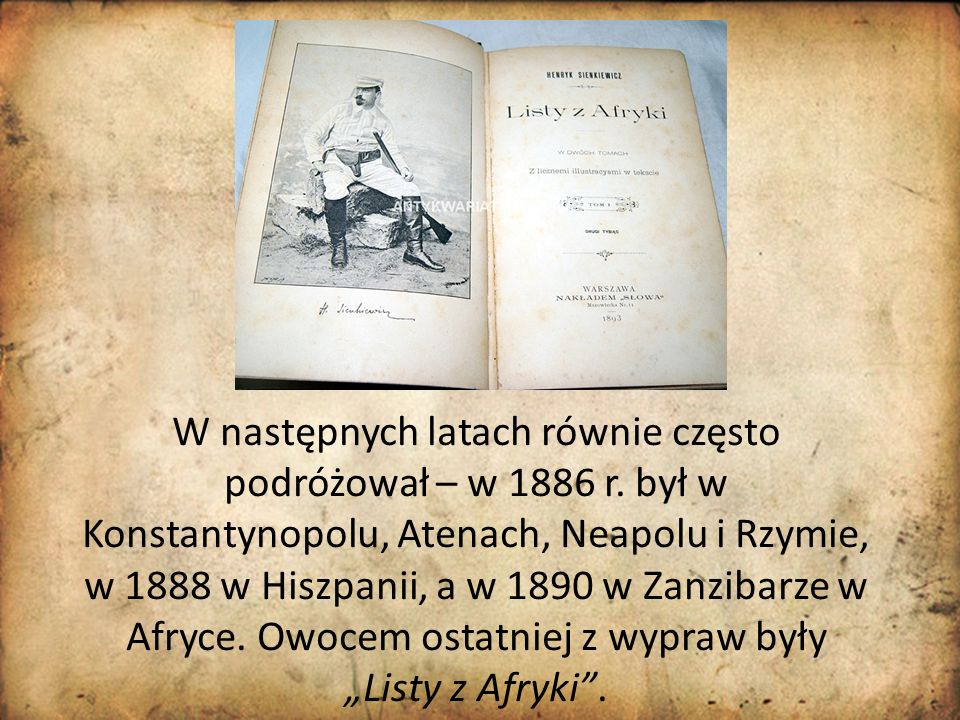 W następnych latach równie często podróżował – w 1886 r. był w Konstantynopolu, Atenach, Neapolu i Rzymie, w 1888 w Hiszpanii, a w 1890 w Zanzibarze w