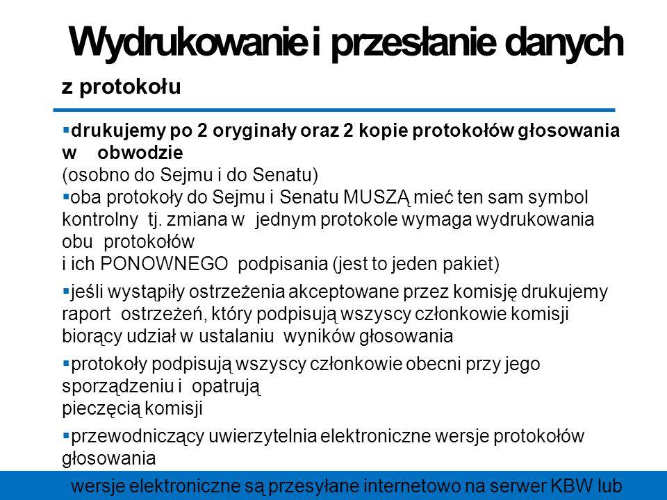 Wydrukowanie i przesłanie danych z protokołu  drukujemy po 2 oryginały oraz 2 kopie protokołów głosowania w obwodzie (osobno do Sejmu i do Senatu) 
