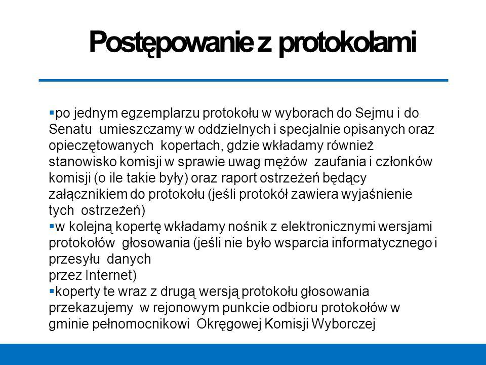Postępowanie z protokołami  po jednym egzemplarzu protokołu w wyborach do Sejmu i do Senatu umieszczamy w oddzielnych i specjalnie opisanych oraz opi