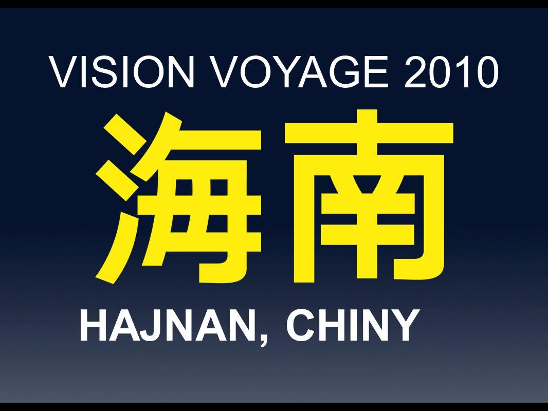VISION VOYAGE 2010 HAJNAN, CHINY