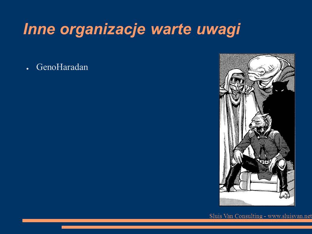 Sluis Van Consulting - www.sluisvan.net Inne organizacje warte uwagi ● GenoHaradan