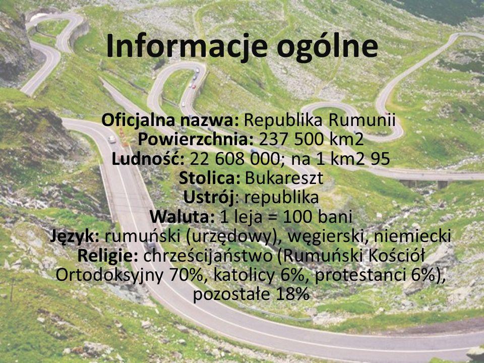 Informacje ogólne Oficjalna nazwa: Republika Rumunii Powierzchnia: 237 500 km2 Ludność: 22 608 000; na 1 km2 95 Stolica: Bukareszt Ustrój: republika Waluta: 1 leja = 100 bani Język: rumuński (urzędowy), węgierski, niemiecki Religie: chrześcijaństwo (Rumuński Kościół Ortodoksyjny 70%, katolicy 6%, protestanci 6%), pozostałe 18%